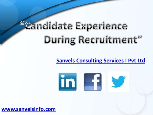 Candidates experience during recruitment process ppt
