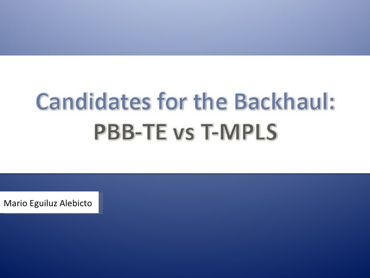 Candidates for the Backhaul