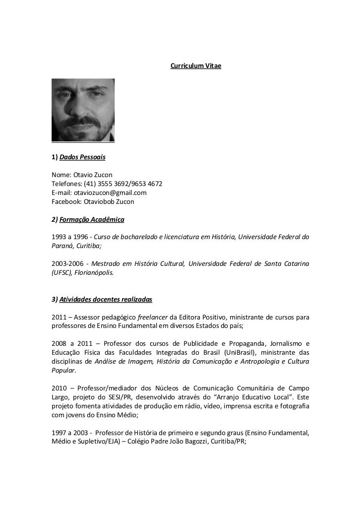 Curriculum Vitae1) Dados PessoaisNome: Otavio ZuconTelefones: (41) 3555 3692/9653 4672E-mail: otaviozucon@gmail.comFaceboo...