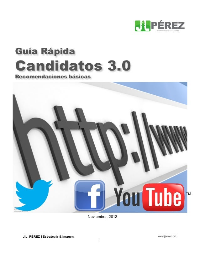 Guía RápidaCandidatos 3.0Recomendaciones básicas                                      Noviembre, 2012  J.L. PÉREZ | Estrat...