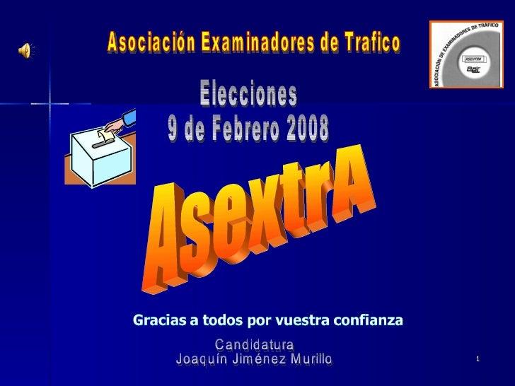 Asociación Examinadores de Trafico AsextrA Elecciones  9 de Febrero 2008 Candidatura Joaquín Jiménez Murillo
