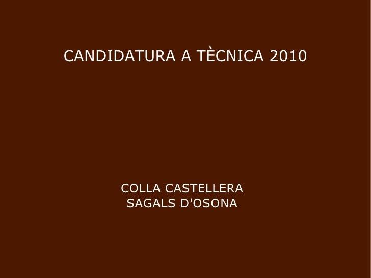 CANDIDATURA A TÈCNICA 2010 COLLA CASTELLERA SAGALS D'OSONA