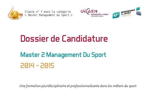 Master 2 Management Du Sport 2014 - 2015 Classé n° 7 dans la catégorie «Master Management du Sport» Dossier de Candidatu...