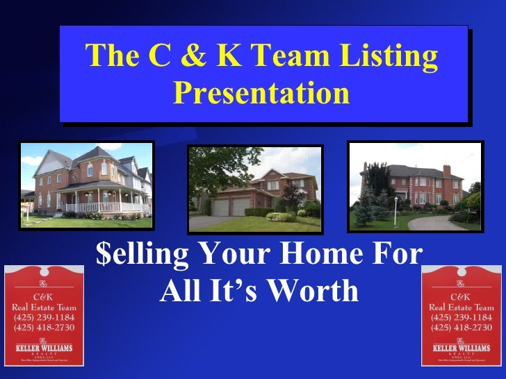 The C & K Team Listing Presentation $elling Your Home For All It's Worth