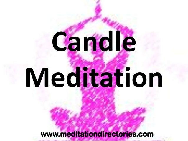 Candle Meditation www.meditationdirectories.com
