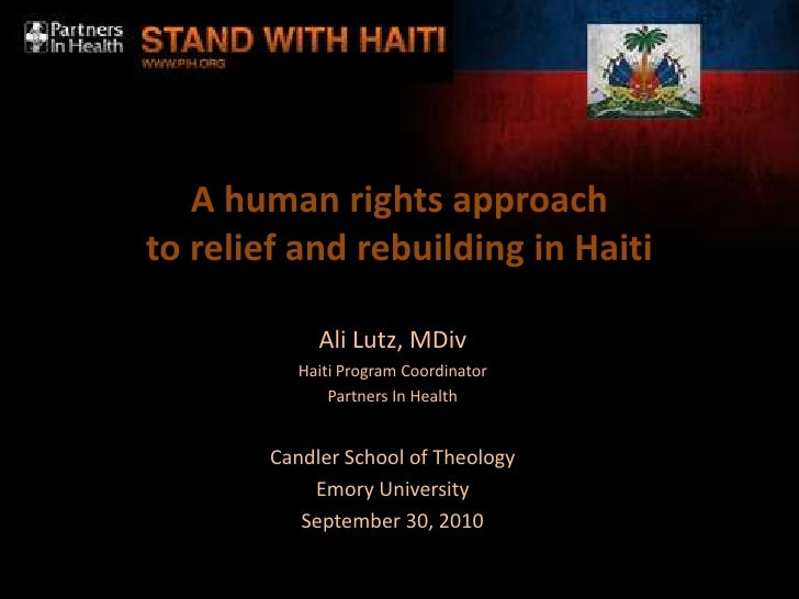 A human rights approach to relief and rebuilding in Haiti<br />Ali Lutz, MDiv<br />Haiti Program Coordinator<br />Partners...