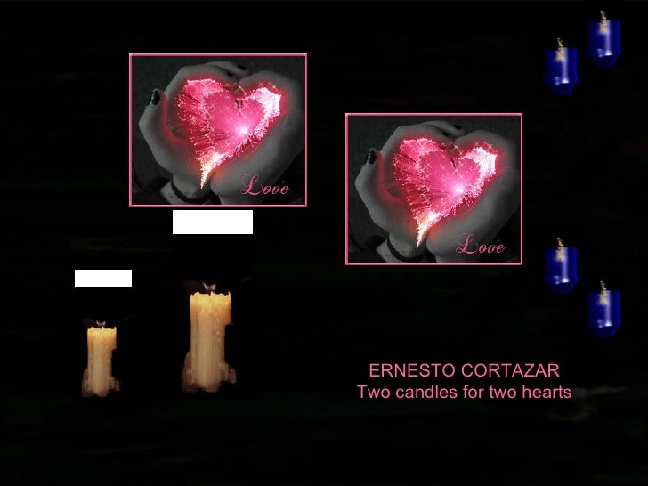 ERNESTO CORTAZAR Two candles for two hearts
