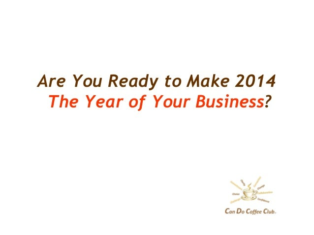 Are You Ready to Make 2014 The Year of Your Business?