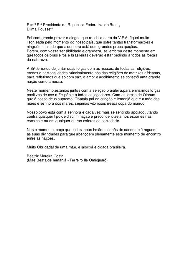 Exmª Srª Presidenta da Republica Federativa do Brasil, Dilma Rousseff Foi com grande prazer e alegria que recebi a carta d...