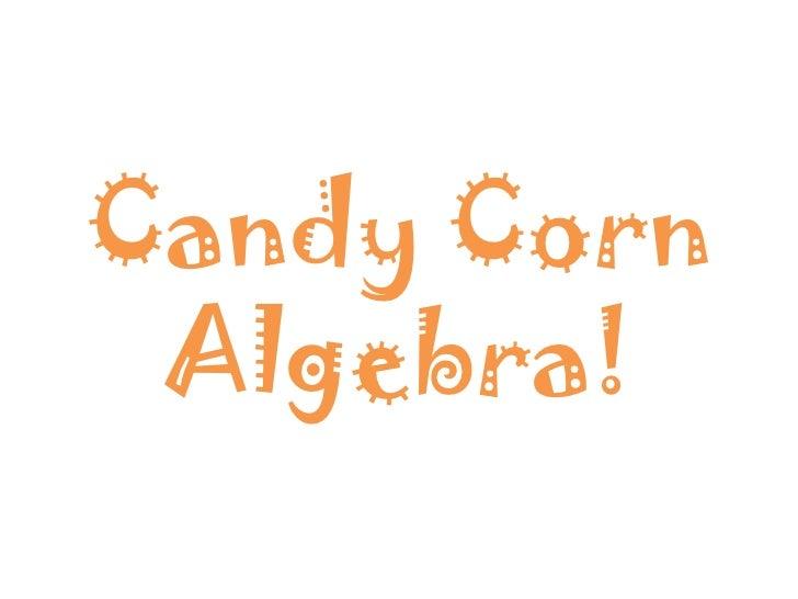 Candy Corn Algebra!