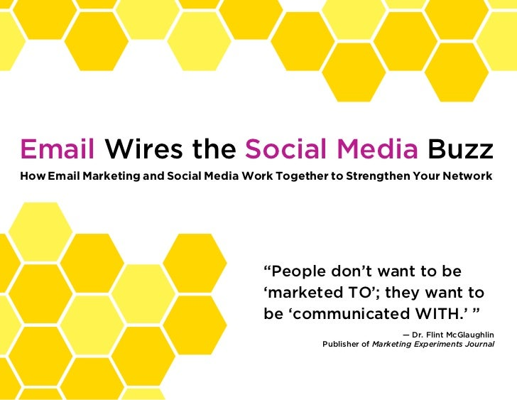 Email Wires the Social Media BuzzHow Email Marketing and Social Media Work Together to Strengthen Your Network            ...