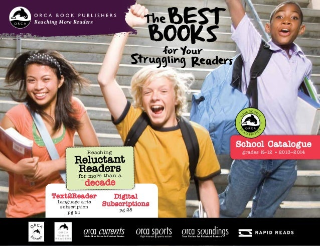 TheBest Books for Your Struggling Readers School Catalogue grades K–12 • 2013–2014 Reaching More Readers Middle-School Fic...