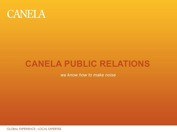 CANELA PUBLIC RELATIONS       we know how to make noise