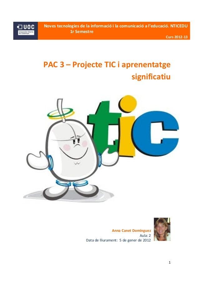 Noves tecnologies de la informació i la comunicació a l'educació. NTICEDU            1r Semestre                          ...