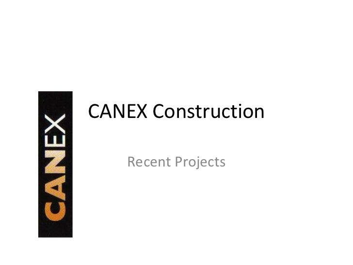 CANEX Construction<br />Recent Projects<br />