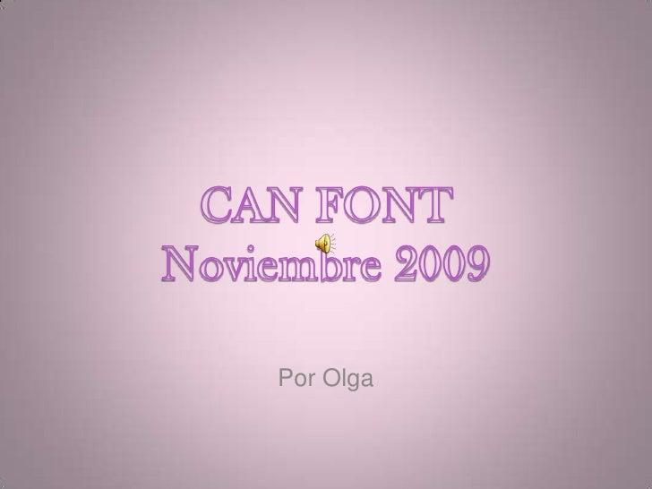CAN FONTNoviembre 2009<br />Por Olga<br />