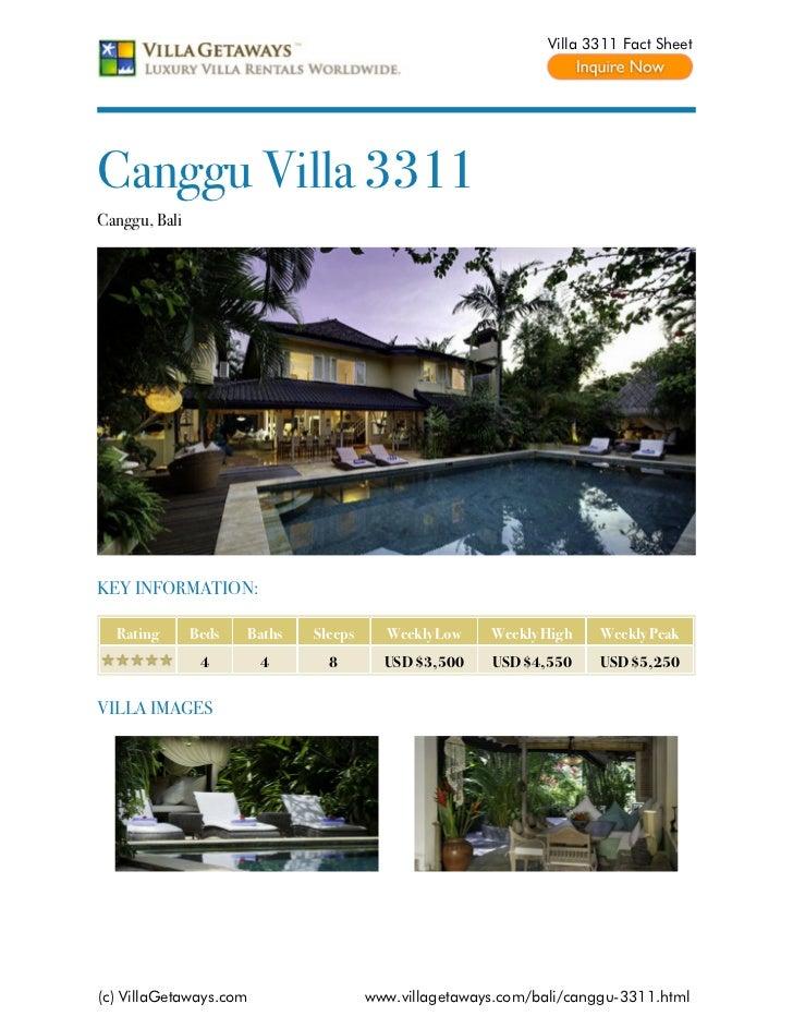 Villa 3311 Fact SheetCanggu Villa 3311Canggu, BaliKEY INFORMATION:  Rating       Beds   Baths   Sleeps     Weekly Low    W...