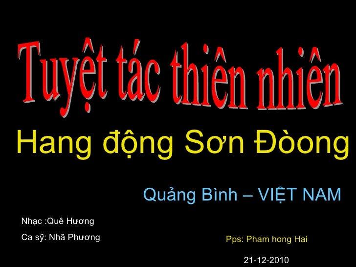 Tuyệt tác thiên nhiên Hang động Sơn Đòong Quảng Bình – VIỆT NAM Nhạc :Quê Hương Ca sỹ: Nhã Phương Pps: Pham hong Hai 21-12...