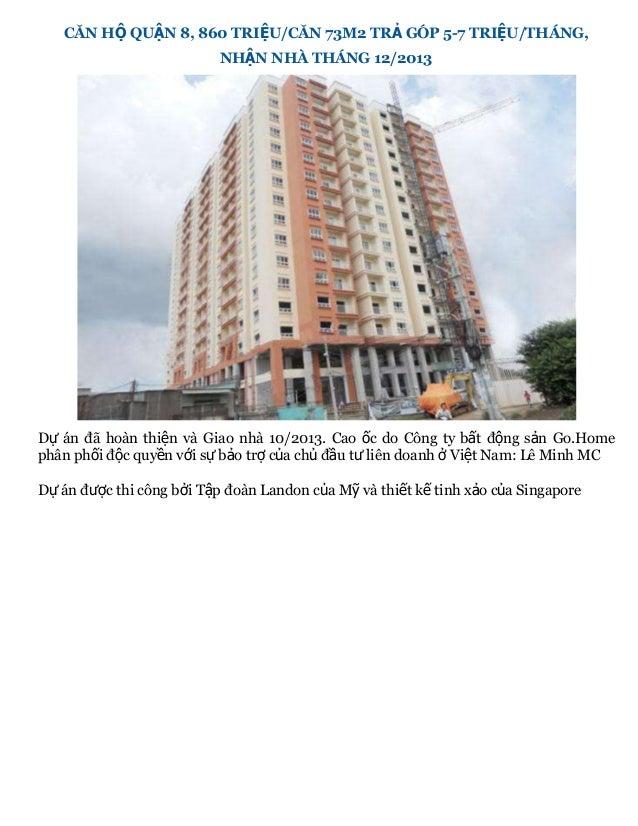 CĂN HỘ QUẬN 8, 860 TRIỆU/CĂN 73M2 TRẢ GÓP 5-7 TRIỆU/THÁNG, NHẬN NHÀ THÁNG 12/2013 Dự án đã hoàn thiện và Giao nhà 10/2013....