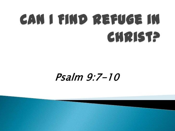 Can I Find Refuge in Christ?<br />Psalm 9:7-10<br />