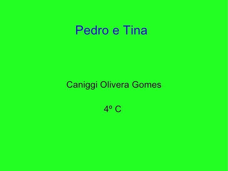 Pedro e Tina  Caniggi Olivera Gomes 4º C