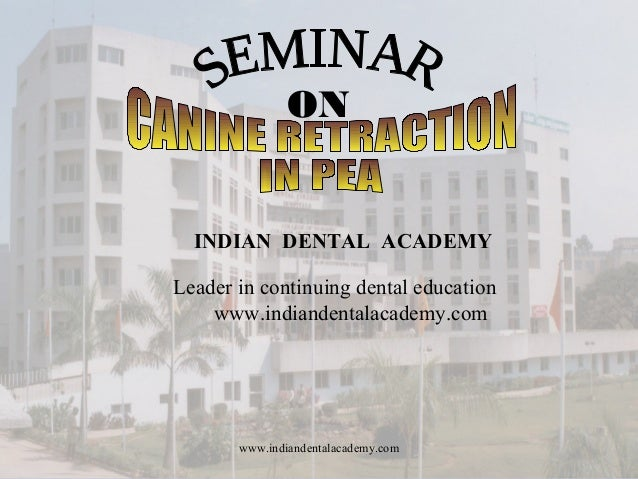 ON www.indiandentalacademy.com INDIAN DENTAL ACADEMY Leader in continuing dental education www.indiandentalacademy.com