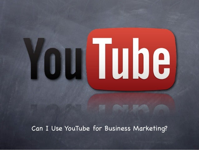 Can I Use YouTube for Business Marketing