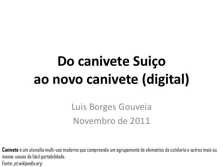 Do canivete Suiço                ao novo canivete (digital)                                    Luis Borges Gouveia        ...