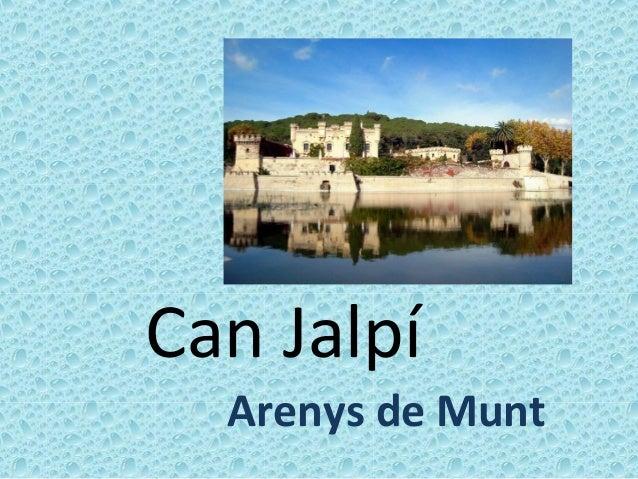 Can Jalpí  Arenys de Munt