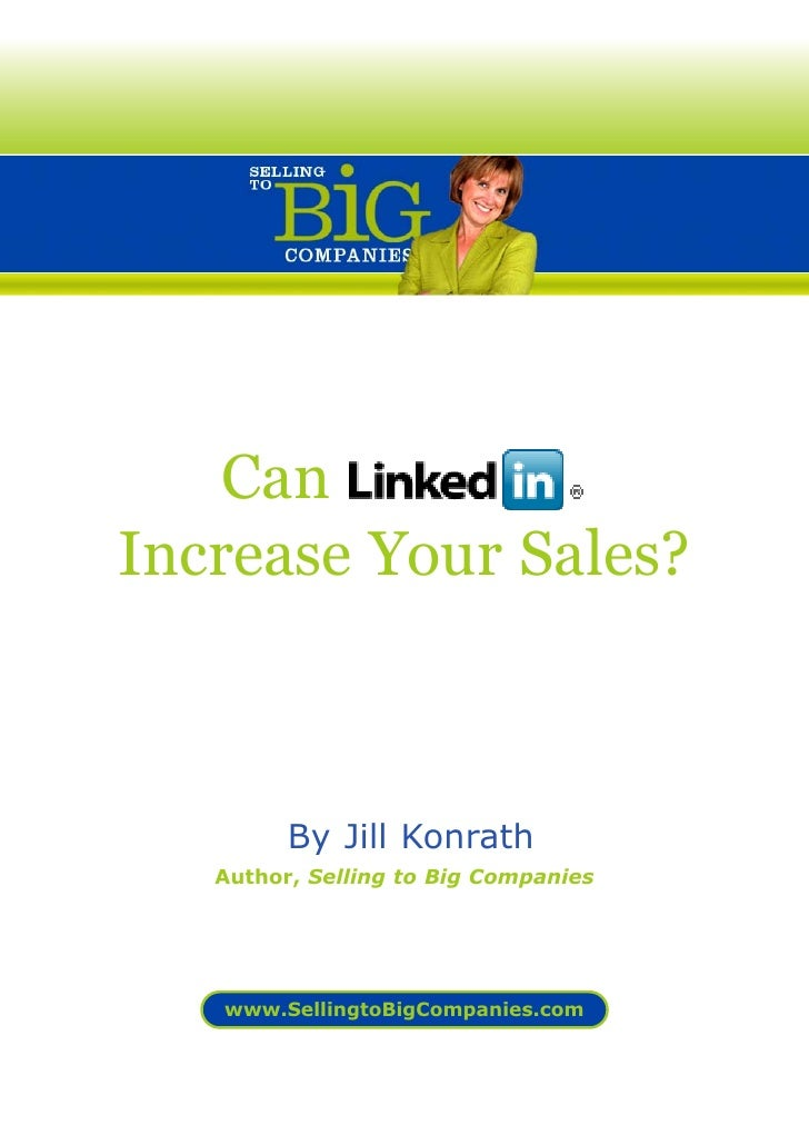 Can Increase Your Sales?             By Jill Konrath    Author, Selling to Big Companies        www.SellingtoBigCompanies....