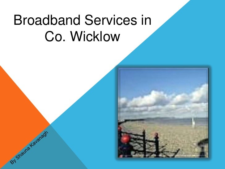 Broadband Services in    Co. Wicklow