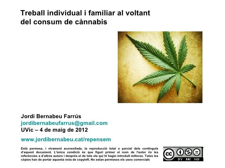 Treball individual i familiar al voltant del consum de cànnabis