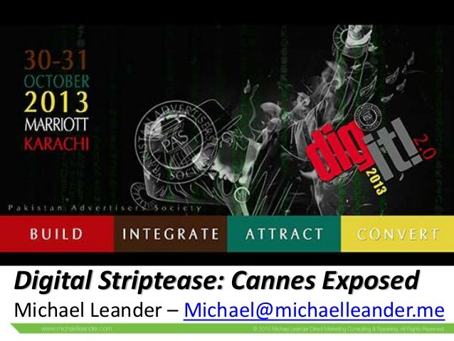 Digital Striptease: Cannes Exposed Michael Leander – Michael@michaelleander.me