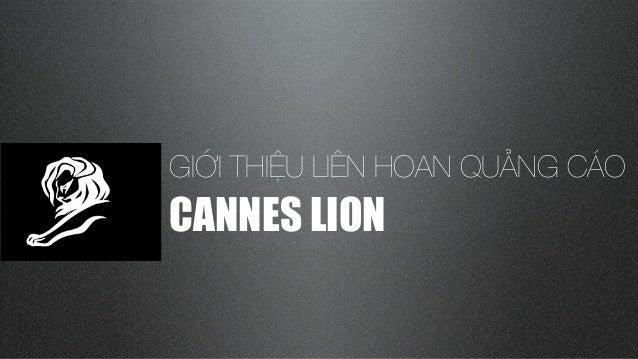 GIỚI THIỆU LIÊN HOAN QUẢNG CÁOCANNES LION