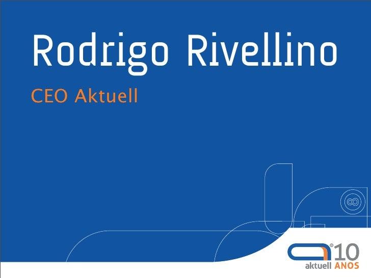 Rodrigo Rivellino CEO Aktuell