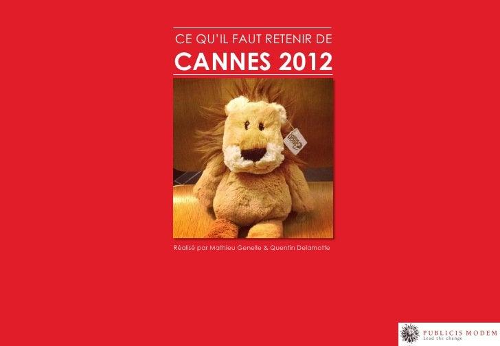 CE QU'IL FAUT RETENIR DECANNES 2012Réalisé par Mathieu Genelle & Quentin Delamotte