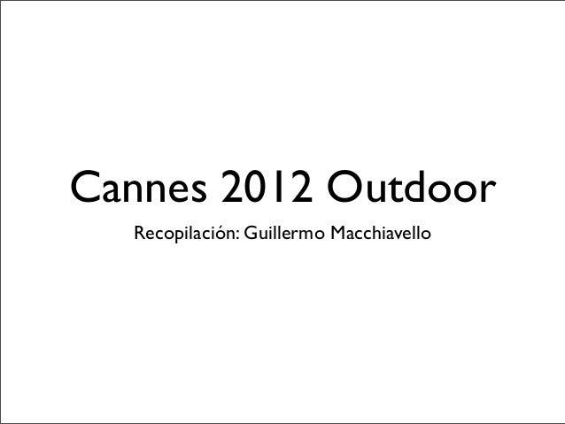 Cannes 2012 Outdoor  Recopilación: Guillermo Macchiavello