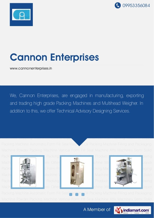 09953356084A Member ofCannon Enterpriseswww.cannonenterprises.inLiquid Packing Machine Milk Packing Machine Liquor Packing...