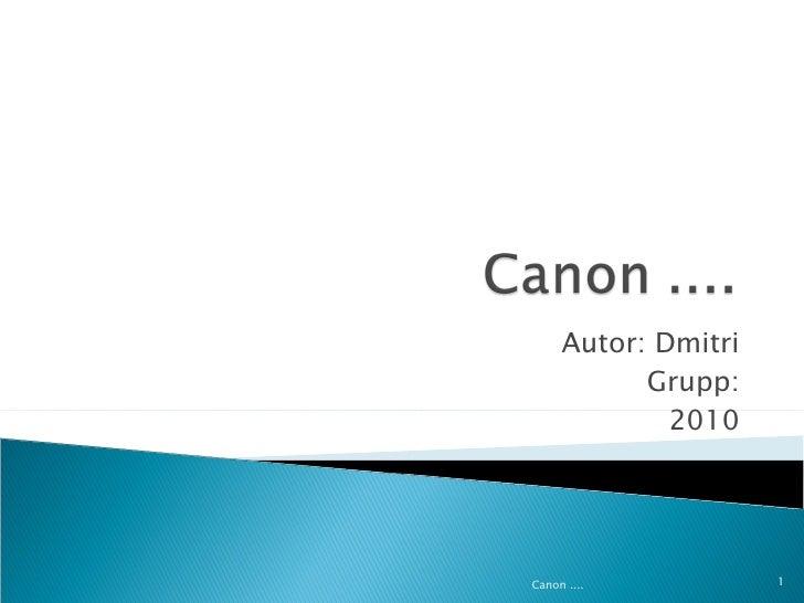 Autor: Dmitri Grupp: 2010 Canon ....
