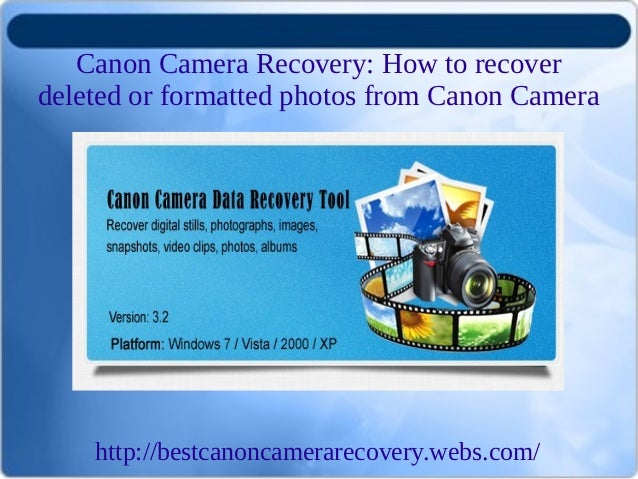 Canon Camera Recovery: How to recoverdeleted or formatted photos from Canon Camera    http://bestcanoncamerarecovery.webs....