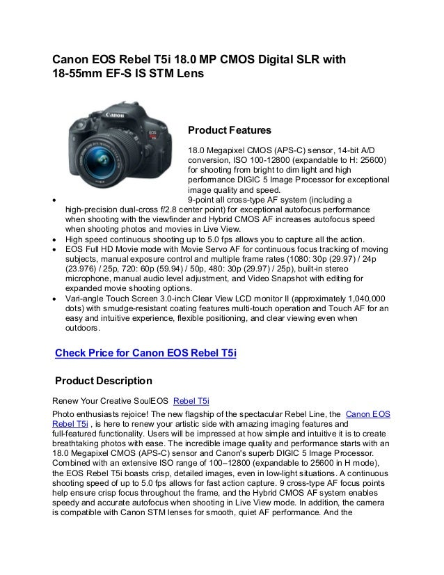 Canon EOS Rebel T5i 18.0 MP CMOS Digital SLR with18-55mm EF-S IS STM Lens                                      Product Fea...