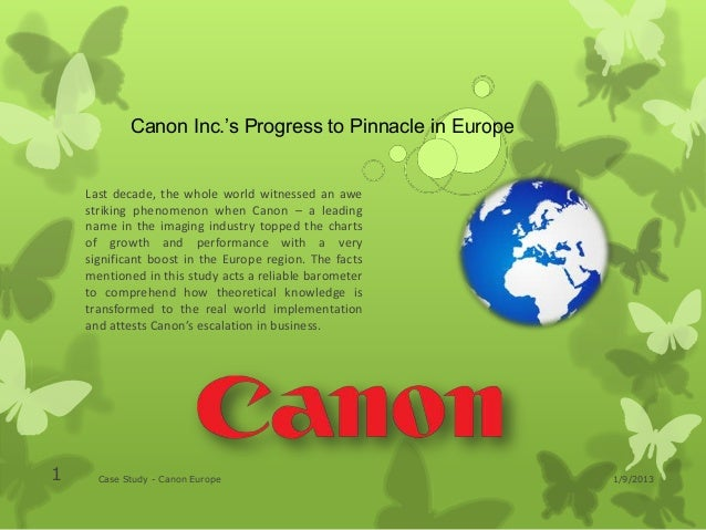 Canon Inc.'s Progress to Pinnacle in Europe    Last decade, the whole world witnessed an awe    striking phenomenon when C...