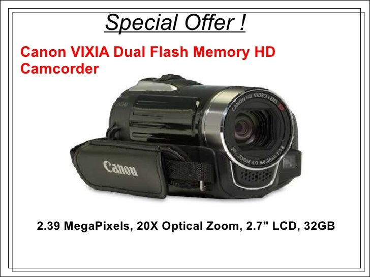 "Canon VIXIA Dual Flash Memory HD Camcorder 2.39 MegaPixels, 20X Optical Zoom, 2.7"" LCD, 32GB Special Offer !"