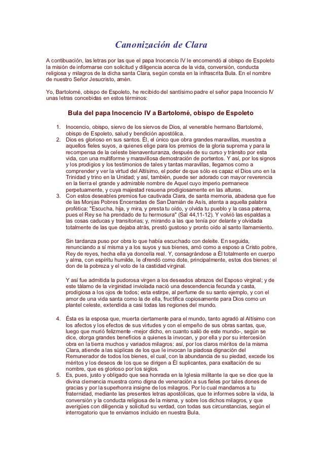 Canonización de ClaraA contibuación, las letras por las que el papa Inocencio IV le encomendó al obispo de Espoletola misi...