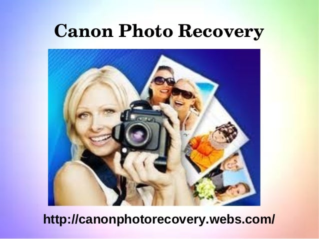 Canon photo recovery:Get back your Deleted Photos Instantly