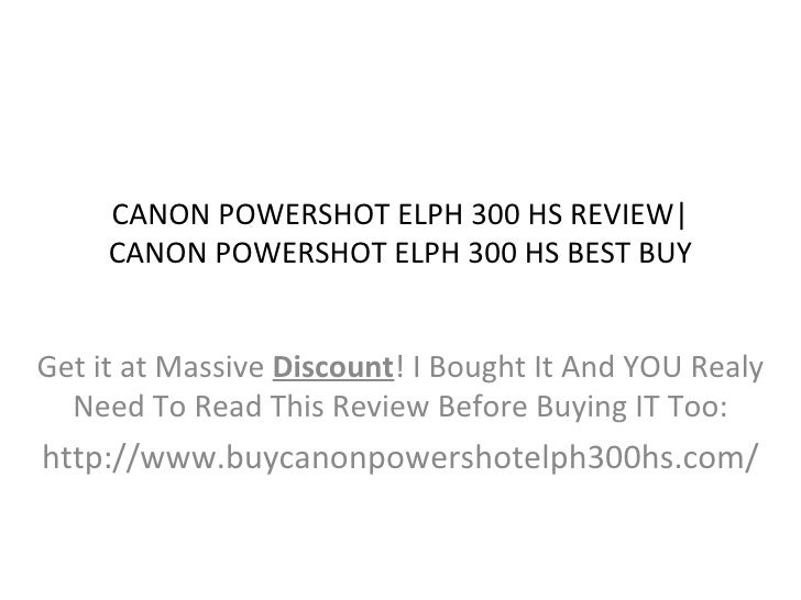 CANON POWERSHOT ELPH 300 HS REVIEW      CANON POWERSHOT ELPH 300 HS BEST BUYGet it at Massive Discount! I Bought It And YO...