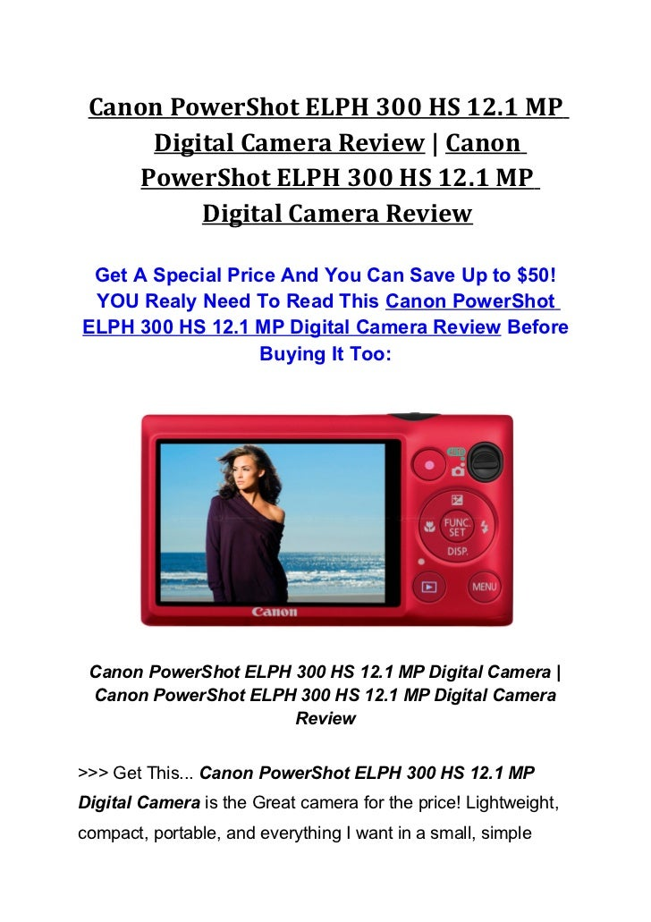 Canon PowerShot ELPH 300 HS 12.1 MP      Digital Camera Review   Canon     PowerShot ELPH 300 HS 12.1 MP          Digital ...