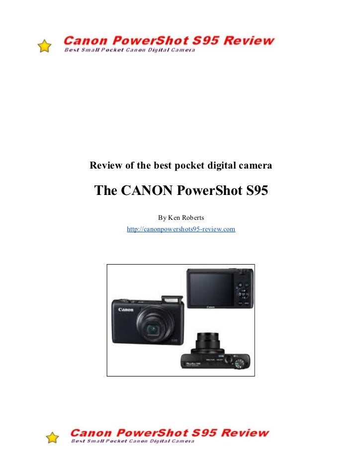 Review of the best pocket digital cameraThe CANON PowerShot S95                  By Ken Roberts        http://canonpowersh...