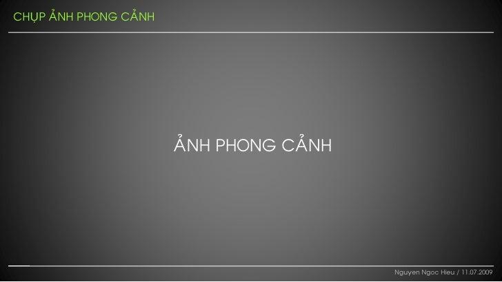 CHUÏP AÛNH PHONG CAÛNH                              AÛNH PHONG CAÛNH                                                 Nguye...