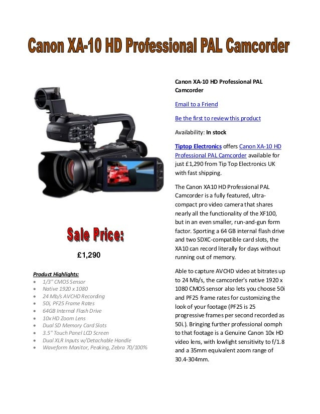 Canon XA-10 HD Professional PAL Camcorder Email to a Friend Be the first to review this product Availability: In stock Tip...